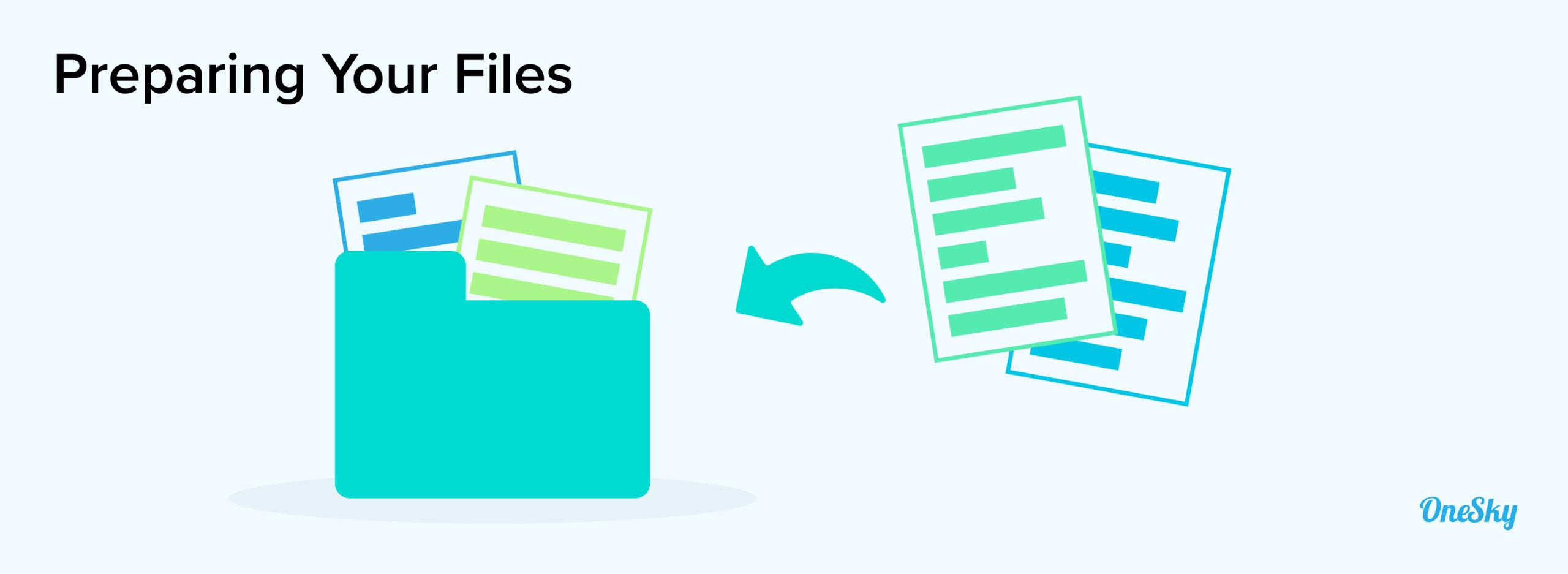 Preparing Your Files
