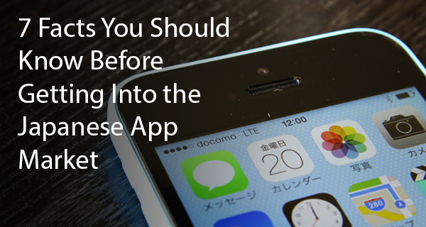 7 Facts You Should Know Before Getting Into Japanese App Market