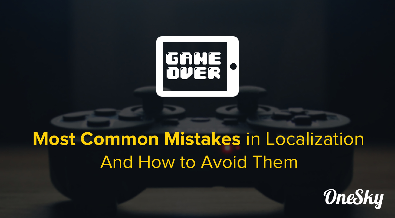 Localization Tip: Avoid these 7 Common Mistakes   OneSky Blog